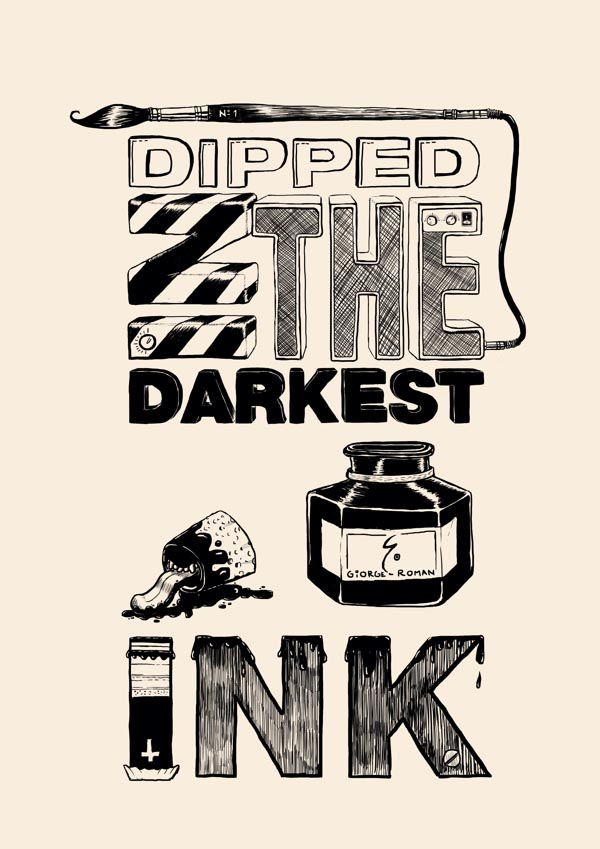 Dipped in the darkest ink